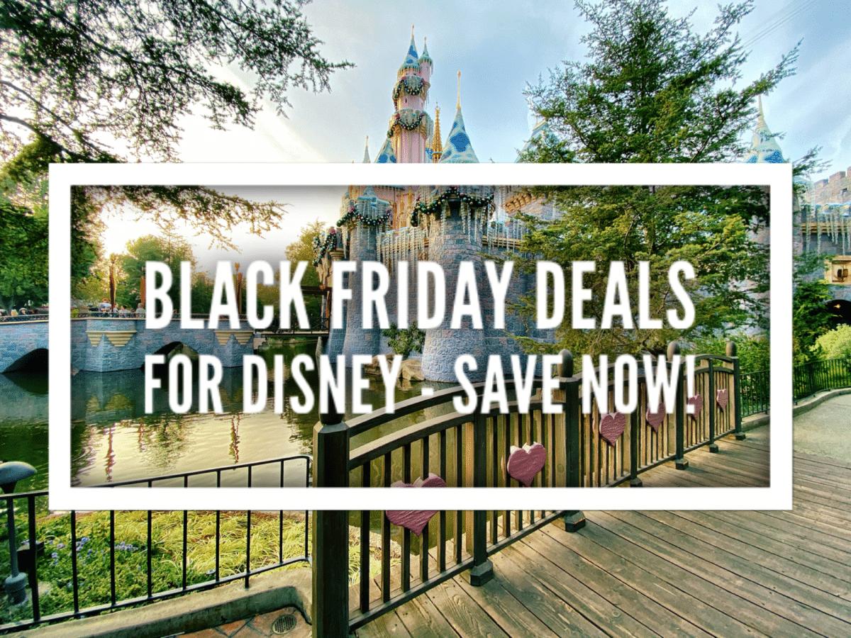 Black Friday Deals for Disney – Huge Savings!