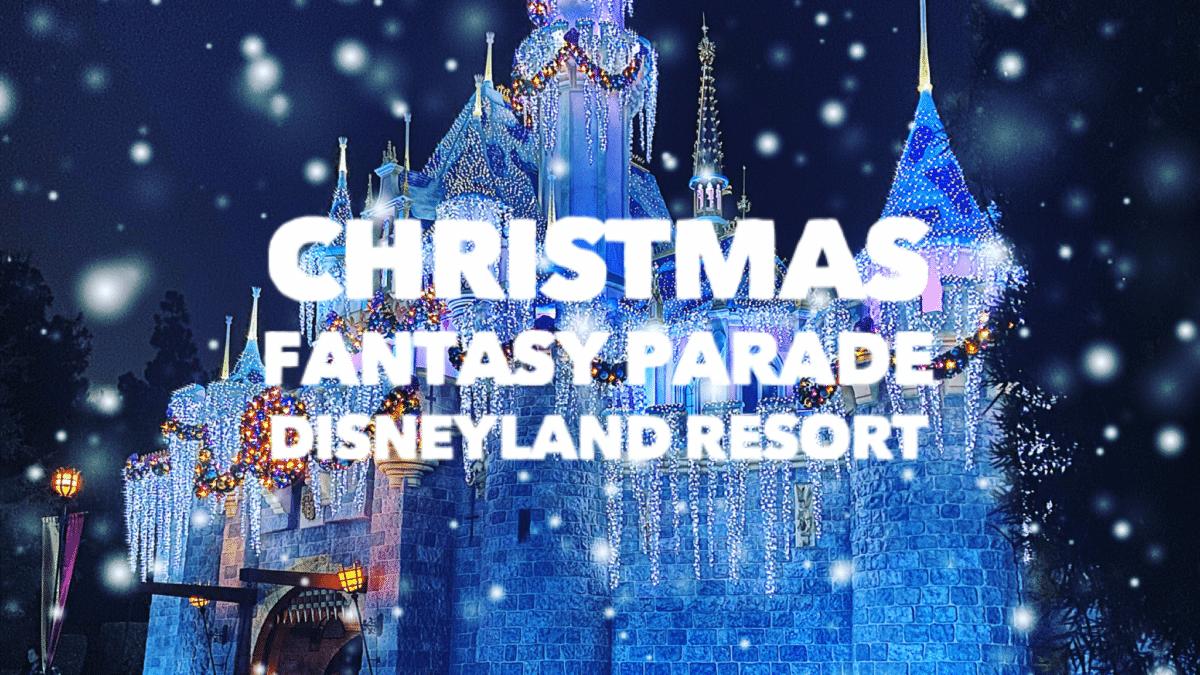 Watch the Christmas Fantasy Parade at Disneyland