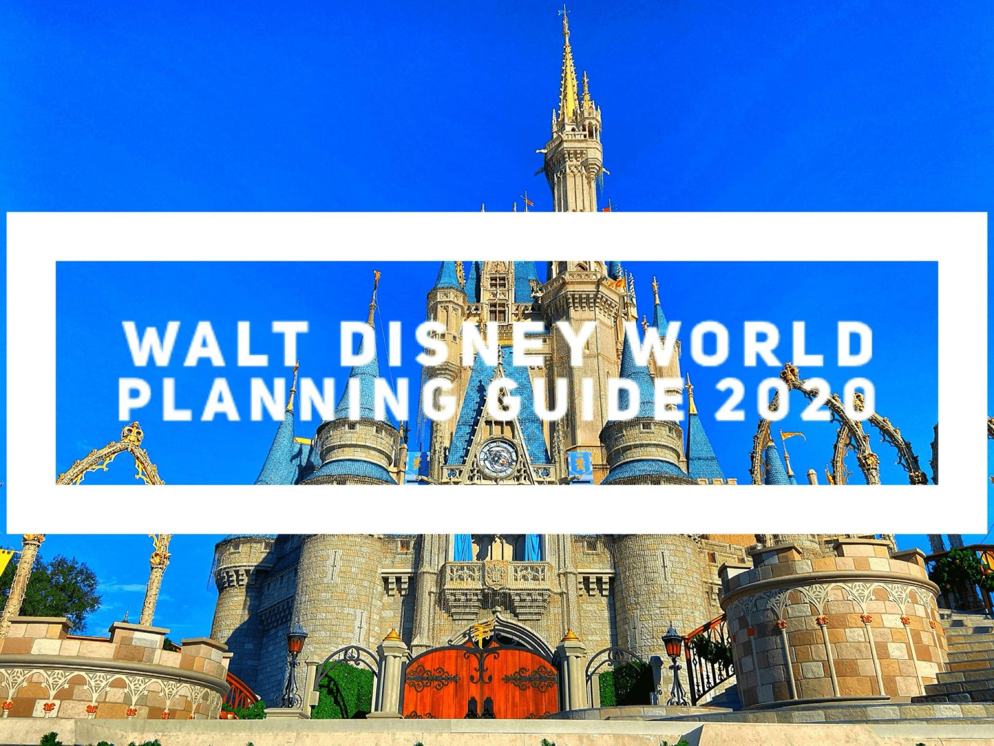 Walt Disney World Planning Guide 2020