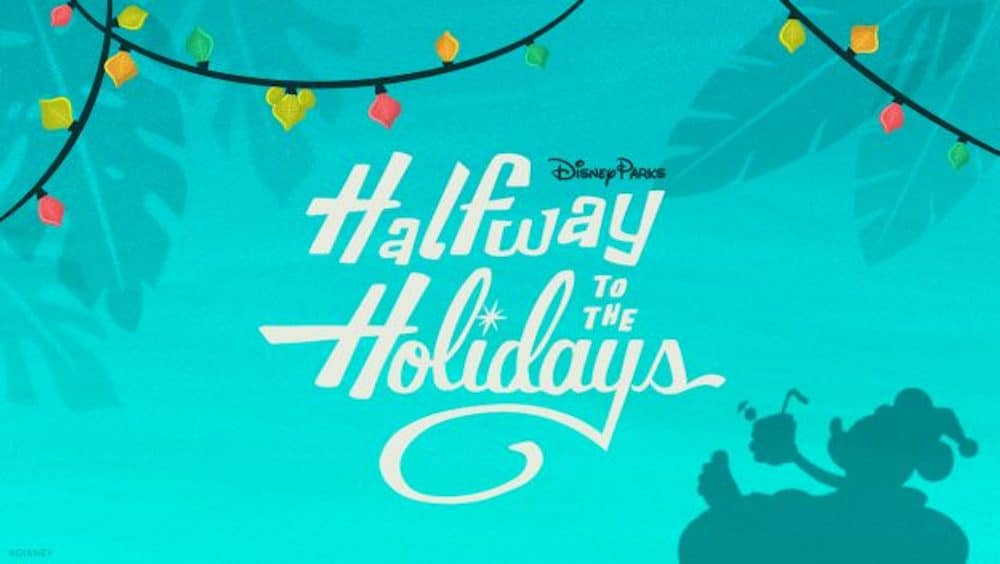 Halfway To The Holidays Merry Happenings at Disney Parks